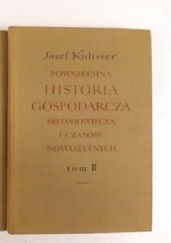 Okładka książki Powszechna historia gospodarcza średniowiecza i czasów nowożytnych, Tom II
