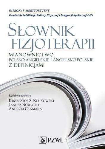 Okładka książki Słownik fizjoterapii. Mianownictwo polsko-angielskie, angielsko-polskie z definicjami
