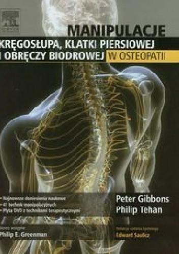 Okładka książki Manipulacje kręgosłupa, klatki piersiowej i obręczy biodrowej w osteopatii
