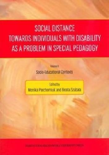 Okładka książki Social Distance Towards Individuals with Disability as a Problem in Special Pedagogy