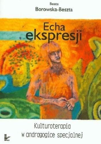 Okładka książki Echa ekspresji. Kulturoterapia w andragogice specjalnej