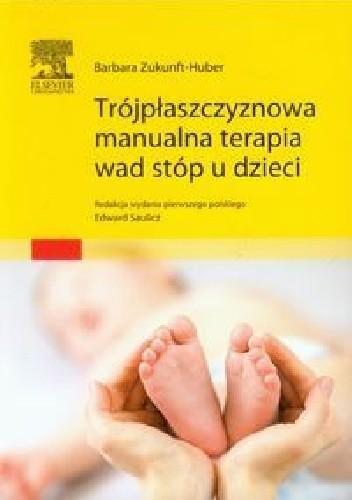 Okładka książki Trójpłaszczyznowa manualna terapia wad stóp u dzieci