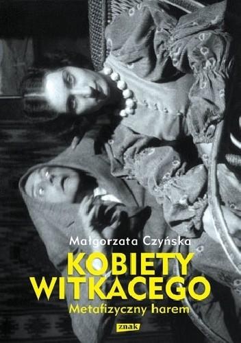 Okładka książki Kobiety Witkacego. Metafizyczny harem