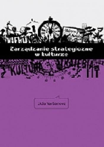 Okładka książki Zarządzanie strategiczne w kulturze