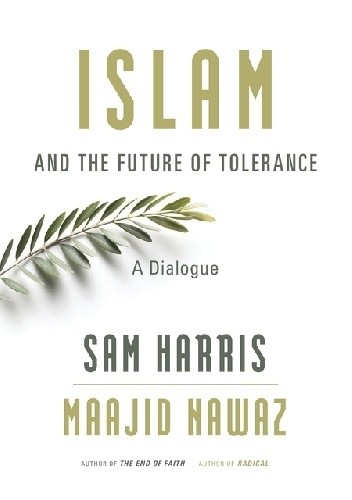 Okładka książki Islam and the Future of Tolerance: A Dialogue