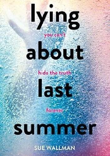 Okładka książki Lying About Last Summer