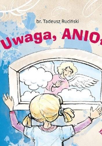 Okładka książki Uwaga, anioły!