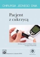 Pacjent z cukrzycą. Chirurgia jednego dnia