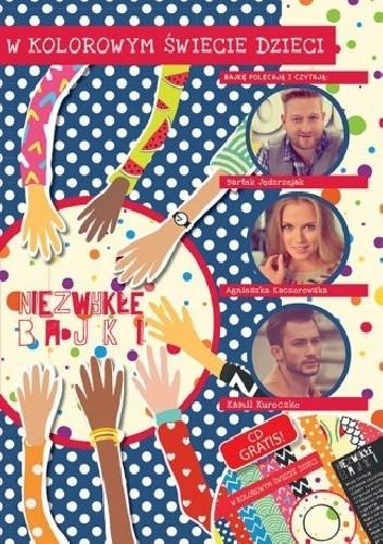 Okładka książki Niezwykłe bajki- W kolorowym świecie dzieci