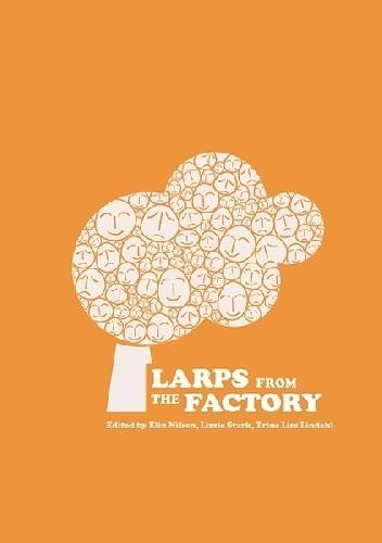 Okładka książki Larps from the Factory