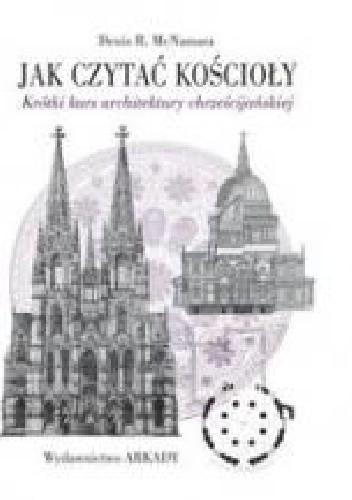 Okładka książki Jak czytać kościoły. Krótki kurs architektury chrześcijańskiej