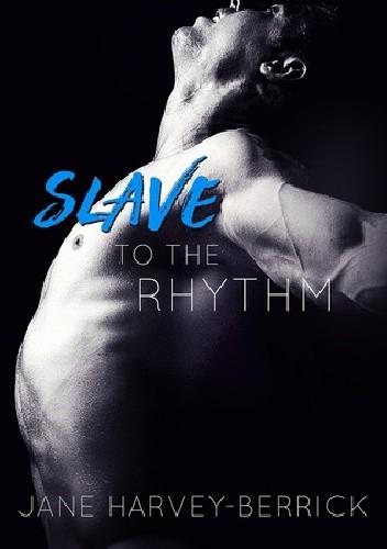 Okładka książki Slave to the Rhythm