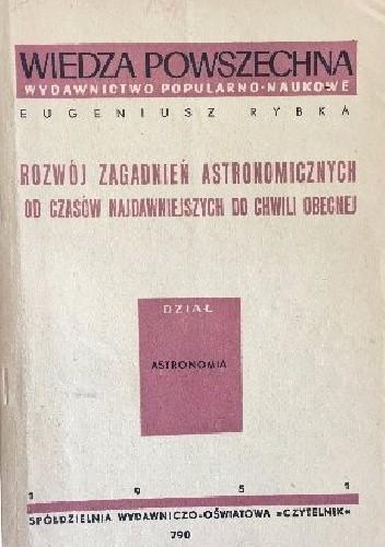 Okładka książki Rozwój zagadnień astronomicznych od czasów najdawniejszych do chwili obecnej