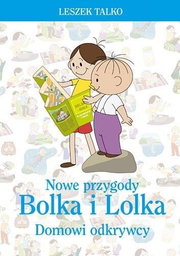 Okładka książki Nowe przygody Bolka i Lolka. Domowi odkrywcy