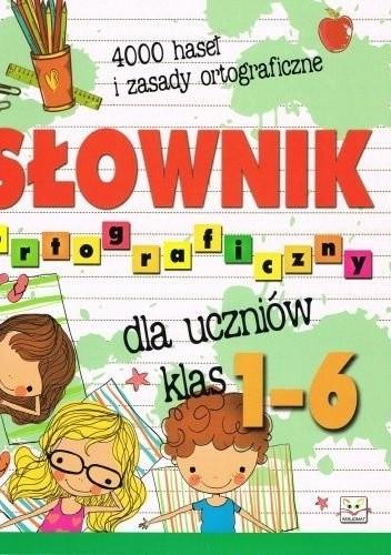 Okładka książki Słownik ortograficzny dla uczniów klas 1-6