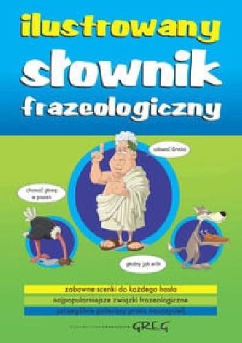 Okładka książki Ilustrowany słownik frazeologiczny