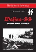 Waffen-SS. Piekło na froncie wschodnim