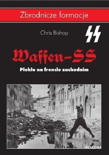 Okładka książki Waffen-SS. Piekło na froncie zachodnim