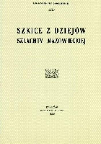 Okładka książki Szkice z dziejów szlachty mazowieckiej