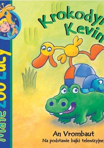 Okładka książki Krokodyl Kevin. Małe zoo Lucy