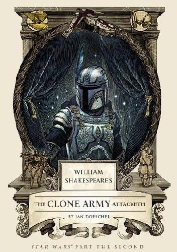 Okładka książki William Shakespeare's Star Wars: The Clone Army Attaketh
