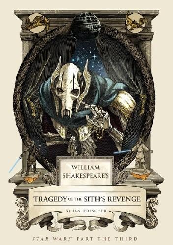 Okładka książki William Shakespeare's Star Wars: Tragedy of the Sith's Revenge