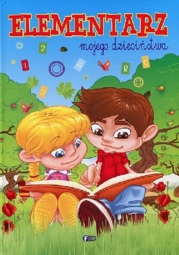 Okładka książki Elementarz mojego dzieciństwa