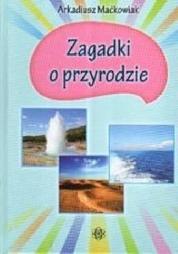Okładka książki Zagadki o przyrodzie