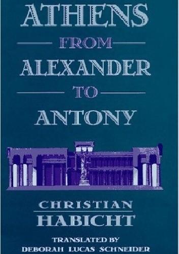 Okładka książki Athens from Alexander to Antony