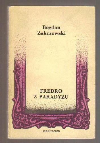 Okładka książki Fredro z paradyzu. Studia i szkice