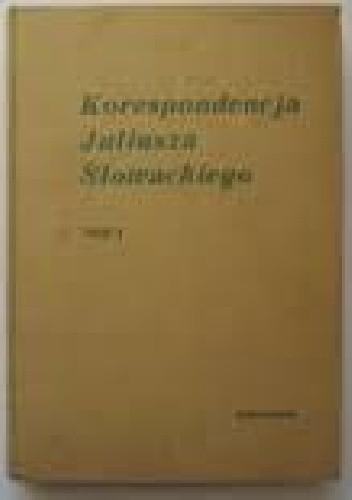 Okładka książki Korespondencja Juliusza Słowackiego. T. 2