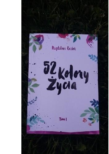 52 kolory życia - Magdalena Kozioł TOM I