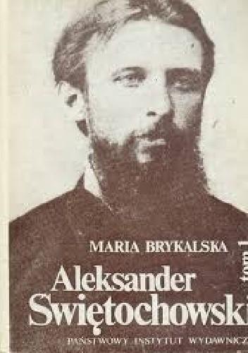 Okładka książki Aleksander Świętochowski. Biografia