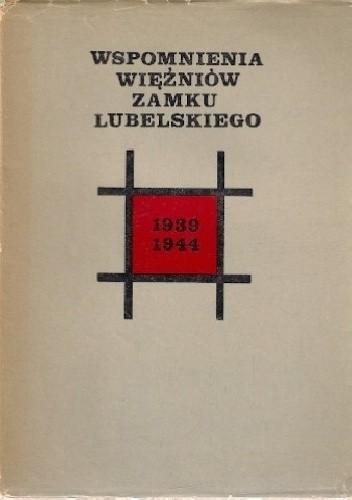 Okładka książki Wspomnienia więźniów Zamku Lubelskiego 1939-1944