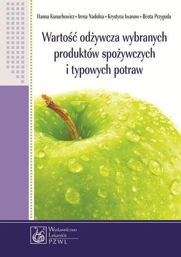 Okładka książki Wartość odżywcza wybranych produktów spożywczych i typowych potraw. Wydanie 6