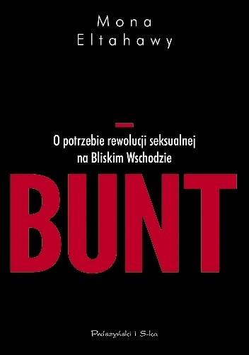 Okładka książki Bunt. O potrzebie rewolucji seksualnej na Bliskim Wschodzie
