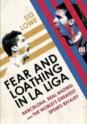 Okładka książki Fear and loathing in La Liga