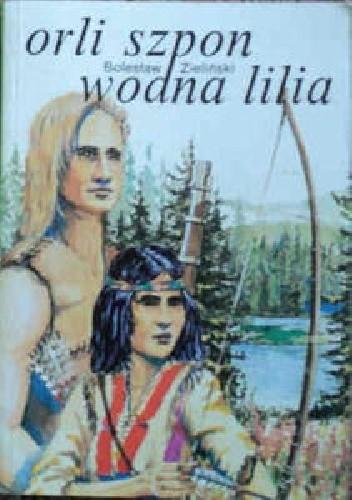 Okładka książki Orli Szpon. Wodna Lilia
