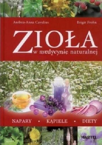 Okładka książki Zioła w medycynie naturalnej. Napary, kąpiele, diety