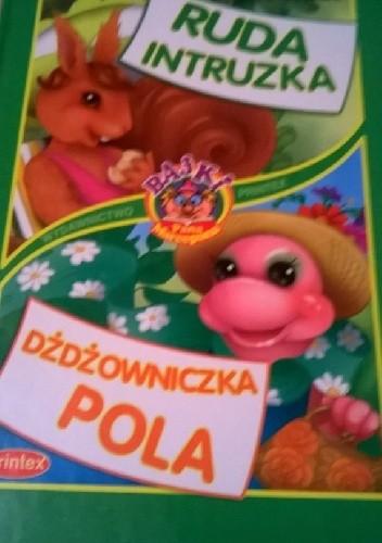 Okładka książki Ruda intruzka. Dżdżowniczka Pola.