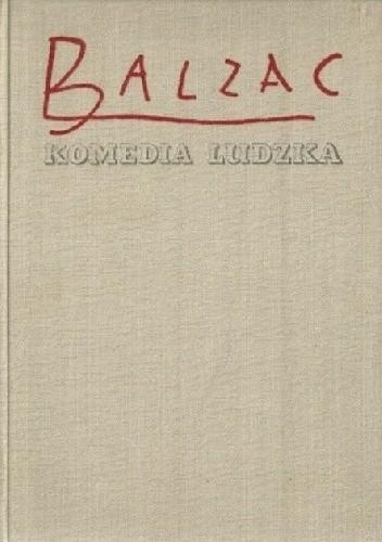 Okładka książki Komedia ludzka. Tom 4. Kobieta porzucona; Honoryna; Beatrix.