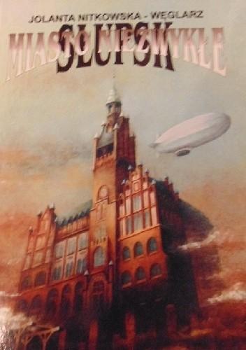 Okładka książki Słupsk miasto niezwykłe