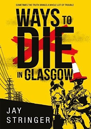 Okładka książki Ways to Die in Glasgow
