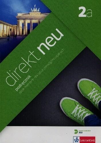 Okładka książki Direkt Neu 2a. Podręcznik. Język niemiecki dla szkół ponadgimnazjalnych