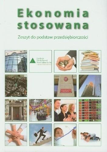 Okładka książki Ekonomia stosowana. Zeszyt do podstaw przedsiębiorczości