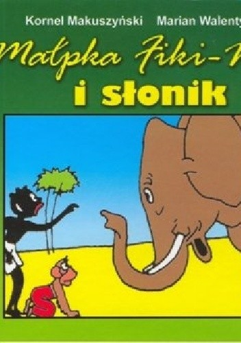 Okładka książki Małpka Fiki-Miki i słonik