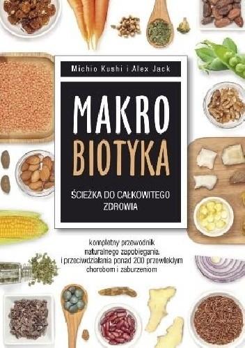 Okładka książki Makrobiotyka. Ścieżka do całkowitego zdrowia