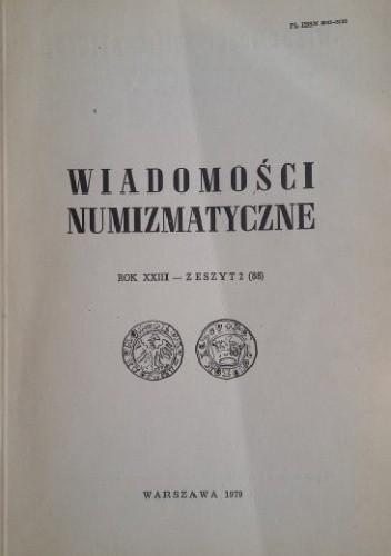 Okładka książki WIADOMOŚCI NUMIZMATYCZNE, ROK XXIII - ZESZYT 2 (88) / 1979