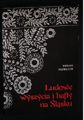 Okładka książki Ludowe wyszycia i hafty na Śląsku