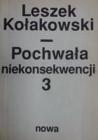 Pochwała niekonsekwencji.  pisma rozproszone z lat 1955-1968, t. 3